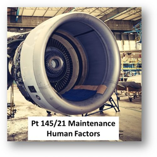 Part 145/21 Human Factors in Aviation Maintenance